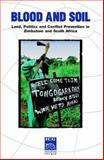Blood and Soil : Land, Politics, and Conflict Prevention in Zimbabwe and South Africa, International Crisis Group, 0976085305