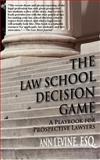 The Law School Decision Game, Ann K. Levine, 0983845301