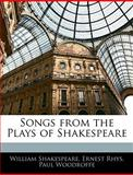 Songs from the Plays of Shakespeare, William Shakespeare and Ernest Rhys, 1141215306