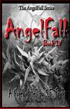 AngelFall Book IV - a Novel of Hell, S. Foulk, 1480275301