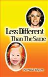 Less Different Than the Same, Patricia Boysen, 1499185308