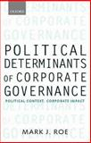 Political Determinants of Corporate Governance : Political Context, Corporate Impact, Roe, Mark J., 0199205302
