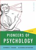 Pioneers of Psychology : A History, Fancher, Raymond E. and Rutherford, Alexandra, 0393935302