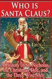 Who Is Santa Claus?, William Walsh, 1492765309