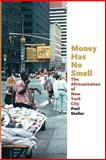 Money Has No Smell : The Africanization of New York City, Stoller, Paul, 0226775305