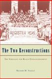 The Two Reconstructions : The Struggle for Black Enfranchisement, Valelly, Richard M., 0226845303