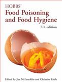 Hobbs' Food Poisoning and Food Hygiene, McLauchlin, Jim  and Little, Christine, 0340905301