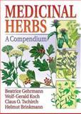Medicinal Herbs : A Compendium, Gehrmann, Beatrice, 0789025302