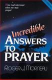 Incredible Answers to Prayer 9780828005302