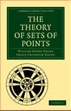 The Theory of Sets of Points, Young, William Henry and Young, Grace Chisholm, 1108005306