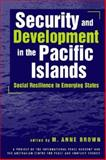 Security and Development in the Pacific Islands : Social Resilience in Emerging States, , 1588265307
