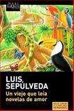 Un viejo que leía novelas de Amor, Sepúlveda Luis, 8483835304