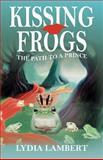 Kissing Frogs, Lydia Lambert, 0595355307