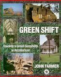 Green Shift : Towards a Green Sensibility in Architecture, Farmer, John, 0750615303