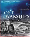 Lost Warships, James P. Delgado, 0816045305