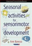 Seasonal Activities for Sensorimotor Development, Bavosa, Ann, 0863885306