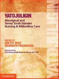 Yatdjuligin : Aboriginal and Torres Strait Islander Nursing and Midwifery Care, Fredericks, Bronwyn and Best, Odette, 1107625300