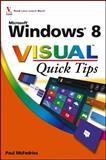 Windows 8 Visual Quick Tips, Paul McFedries, 111813530X
