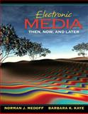 Electronic Media : Then, Now, and Later, Medoff, Norman and Kaye, Barbara K., 0205345301