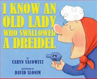 I Know an Old Lady Who Swallowed a Dreidel, Caryn Yacowitz, 0439915309