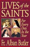 Lives of the Saints, Alban Butler, 0895555301