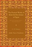 The Poetical Works of Beha-Ed-Din Zoheir of Egypt 2 Part Set : With a Metrical English Translation, Notes and Introduction, , 1107615305