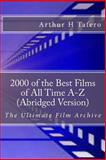 2000 of the Best Films of All Time a-Z (Abridged Version), Arthur Tafero, 1482695308