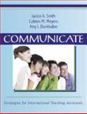 Communicate : Strategies for International Teaching Assistants, Smith, Janice A. and Meyers, Colleen M., 1577665309