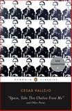 Spain, Take This Chalice from Me and Other Poems, César Vallejo, 0143105302