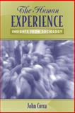 The Human Experience : Insights from Sociology, Curra, John, 0205335306