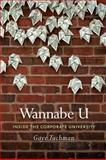Wannabe U : Inside the Corporate University, Tuchman, Gaye, 0226815307