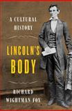 Lincoln's Body, Richard Wightman Fox, 0393065308