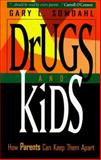 Drugs and Kids, Gary L. Somdahl, 0931625300