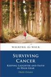 Surviving Cancer, Fred Evans, 0965455300