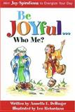 Be Joyful... Who Me? 9780974365305
