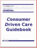 Consumer Driven Care Guidebook 2007, MCOL Staff, with contributing authors Clive Riddle, President, MCOL, and Ashley Gillihan and John Hickman, Alston & Bird, LLP, 0978565304