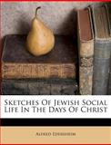 Sketches of Jewish Social Life in the Days of Christ, Alfred Edersheim, 1286045304