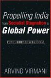 Propelling India from Socialist Stagnation to Global Power : Growth Process, Virmani, Arvind, 8171885306