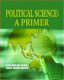 Political Science : A Primer, Islam, Syed Serajul and Moten, Abdul Rashid, 9812545301