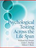 Psychological Testing Across the Lifespan, Van Ornum, Bill and Shore, Milton, 0131835300