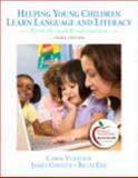 Helping Young Children Learn Language and Literacy : Birth Through Kindergarten Plus MyEducationLab with Pearson EText, Vukelich, Carol and Christie, James F., 0132995301