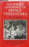 The Perfect Generosity of Price Vessantara : A Buddhist Epic, Richard Gombrich, Margaret Cone, 0198265301