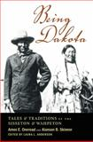 Being Dakota : Tales and Traditions of the Sisseton and Wahpeton, Oneroad, Amos E., 0873515307