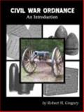 Civil War Ordnance : An Introduction, Potomac Publishing Co., 0983645302