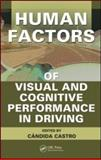 Human Factors of Visual and Cognitive Performance in Driving, Castro, Candida and Hartley, Laurence R., 1420055305
