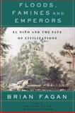 Floods, Famines, and Emperors, Brian M. Fagan, 0465005306