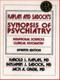 Kaplan and Sadock's Synopsis of Psychiatry : Behavioral Sciences - Clinical Psychiatry, Kaplan, Harold I. and Sadock, Benjamin J., 068304530X