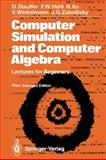 Computer Simulation and Computer Alegbra : Lectures for Beginners, Stauffer, D. and Hehl, F.W., 3540565302