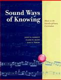 Sound Ways of Knowing : Music in the Interdisciplinary Classroom, Barrett, Janet R. and McCoy, Claire W., 0028645308