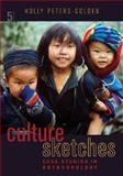 Culture Sketches : Case Studies in Anthropology, Peters-Golden, Holly, 0073405302